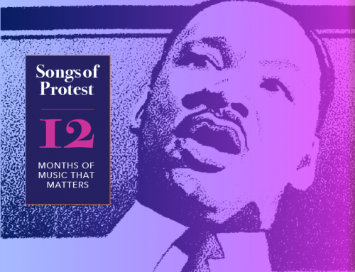 "People Get Ready: ""Songs of Protest"" Launches on MLK Jr. Day"